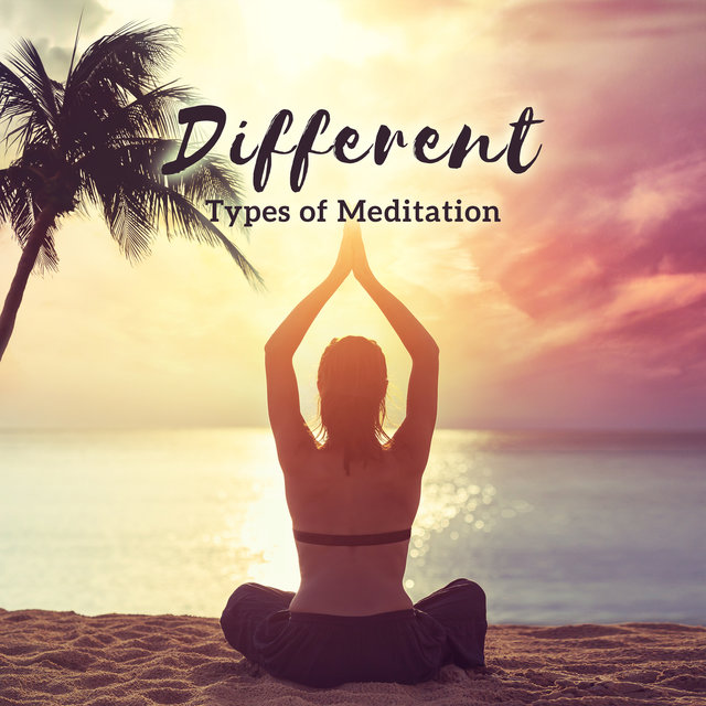 Different Types Of Meditation